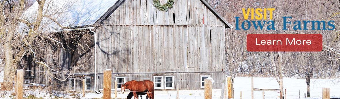 Visit Iowa Farms Learn More